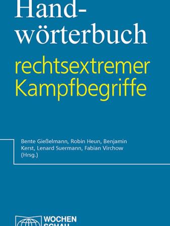 Bente Gießelmann, Robin Heun, Benjamin Kerst, Lenard Suermann, Fabian Virchow (Hrsg.): Handwörterbuch rechtsextremer Kampfbegriffe, Wochenschau-Verlag (Schwalbach/Ts.) 2015, 368 Seiten, 24,80 Euro, ISBN 978-3-7344-0155-8